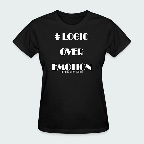 Logic Over Emotion - Women's T-Shirt