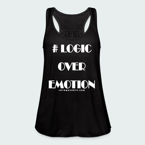Logic Over Emotion - Women's Flowy Tank Top by Bella
