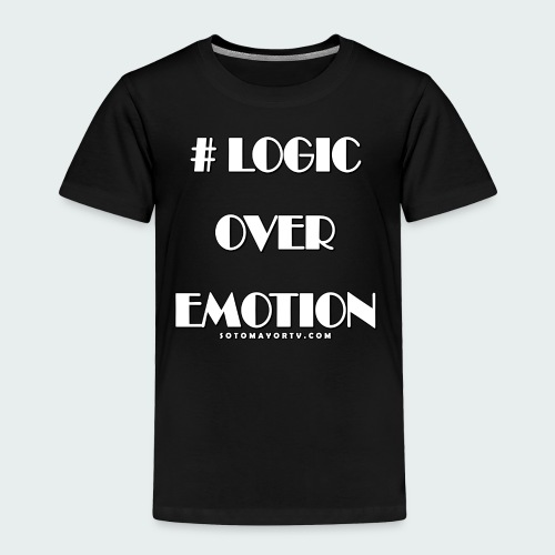 Logic Over Emotion - Toddler Premium T-Shirt