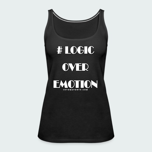 Logic Over Emotion - Women's Premium Tank Top