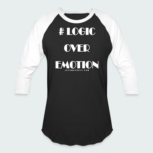 Logic Over Emotion - Baseball T-Shirt