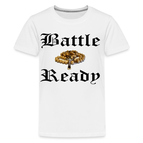 Battle Ready - Kids' Premium T-Shirt