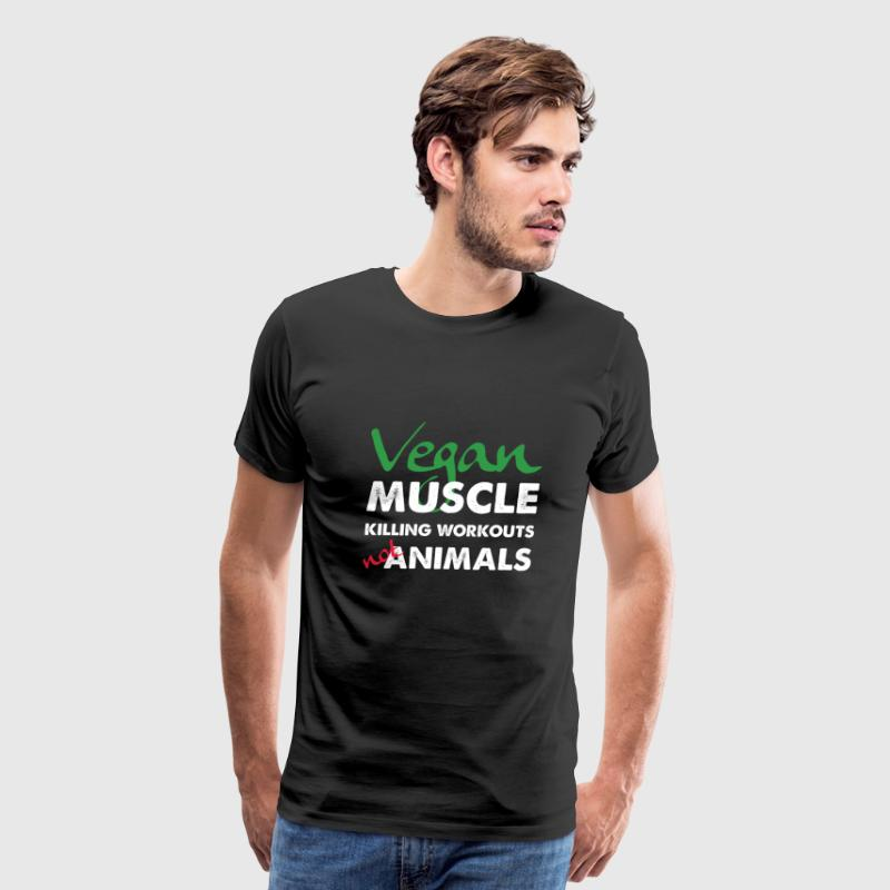 Vegan Muscle Killing Workouts Not Animals T-Shirts - Men's Premium T-Shirt