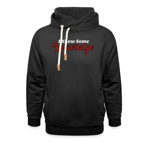 I know some knowledge - Shawl Collar Hoodie