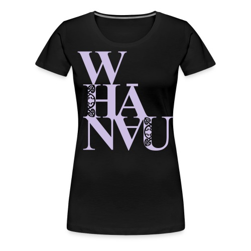 Whanau (family) - Women's Premium T-Shirt
