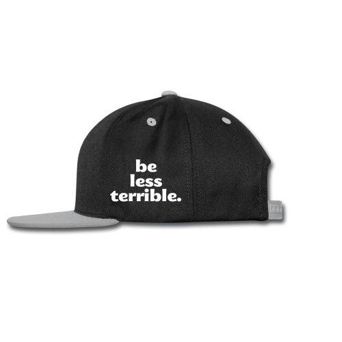 Be Less Terrible Ceramic Mug - Snap-back Baseball Cap