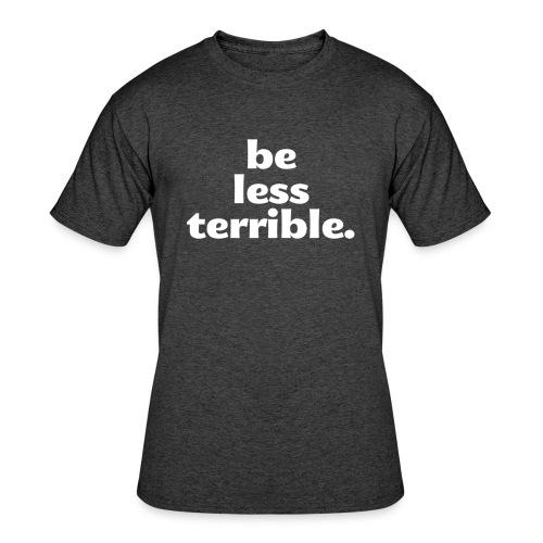 Unisex Be Less Terrible Tri-Blend Shirt - Men's 50/50 T-Shirt