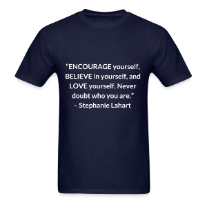Inspirational T shirt Quote by Stephanie Lahart. Empowering Shirt for Women. - Men's T-Shirt
