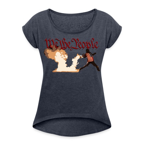 We The People - Women's Roll Cuff T-Shirt