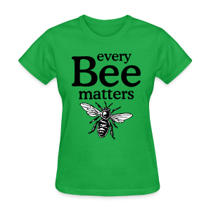 Every Bee matters T-Shirt - Women's T-Shirt