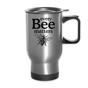 Every Bee matters T-Shirt - Travel Mug