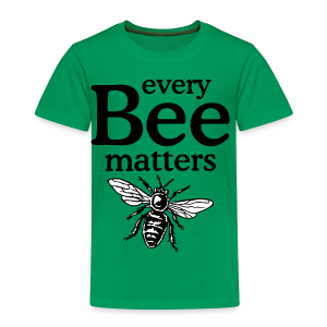 Every Bee matters T-Shirt - Toddler Premium T-Shirt