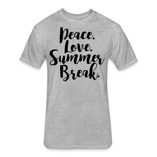 Peace. Love. Summer Break. - Fitted Cotton/Poly T-Shirt by Next Level