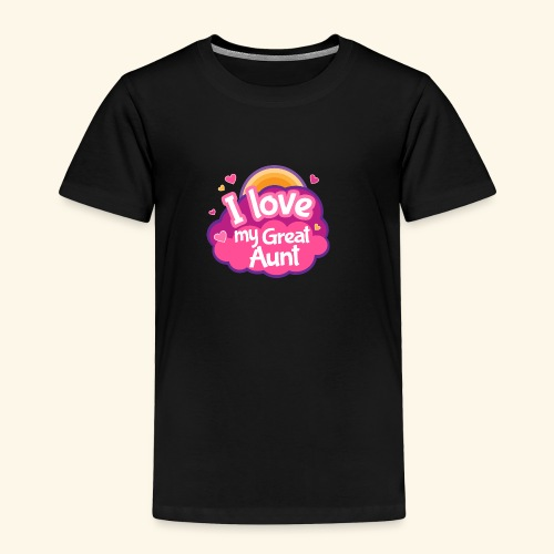 I Love My Great Aunt Baby Shirt - Toddler Premium T-Shirt