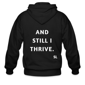 AND STILL I THRIVE T shirt by Stephanie Lahart. An empowering and inspiring shirt for resilient females.  - Men's Zip Hoodie