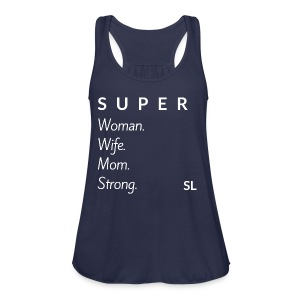 SUPER Woman Wife Mom Strong T shirt by Stephanie Lahart. - Women's Flowy Tank Top by Bella