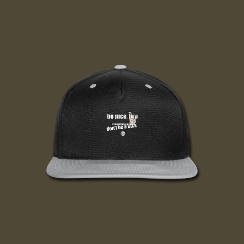 Don't Be A Dick Front And Back - Snap-back Baseball Cap