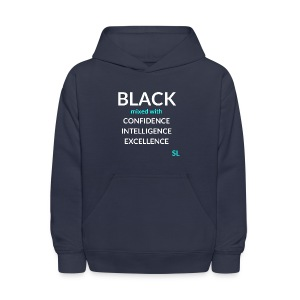 BLACK mixed with Shirt: BLACK mixed with CONFIDENCE INTELLIGENCE EXCELLENCE T shirt by Stephanie Lahart.  - Kids' Hoodie