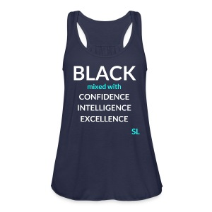 BLACK mixed with Shirt: BLACK mixed with CONFIDENCE INTELLIGENCE EXCELLENCE T shirt by Stephanie Lahart.  - Women's Flowy Tank Top by Bella