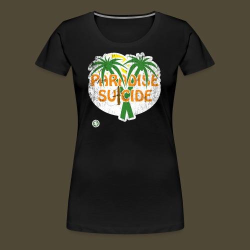 Paradise Suicide - Women's Premium T-Shirt