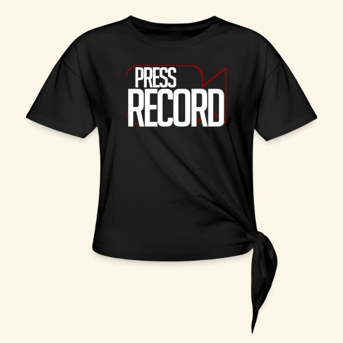 Press Record - Women's Knotted T-Shirt