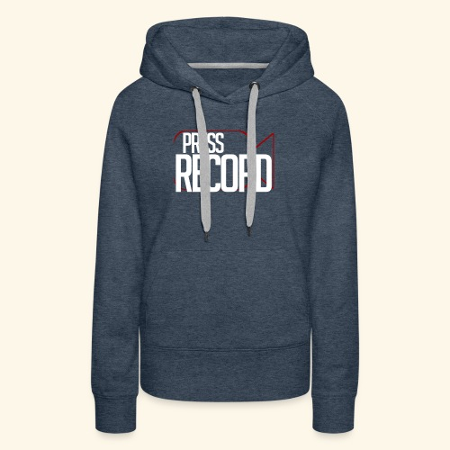 Press Record - Women's Premium Hoodie