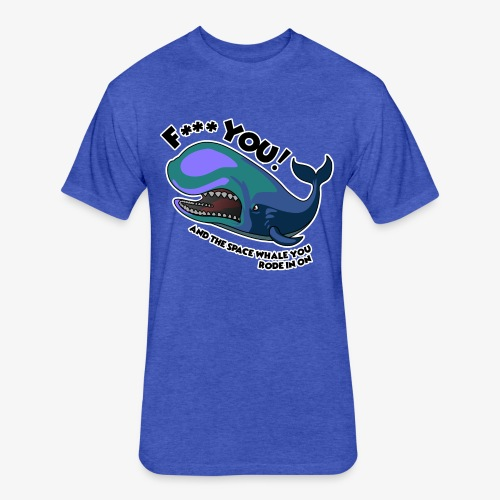 F*** YOU Space Whale - Fitted Cotton/Poly T-Shirt by Next Level