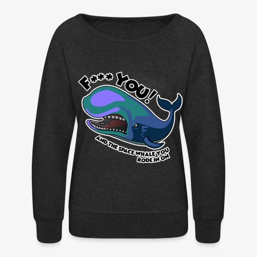 F*** YOU Space Whale - Women's Crewneck Sweatshirt