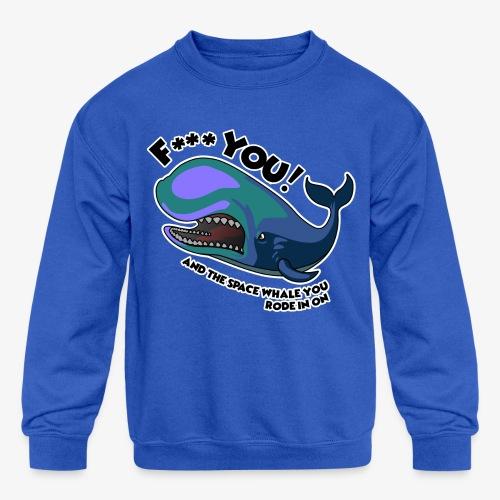 F*** YOU Space Whale - Kid's Crewneck Sweatshirt