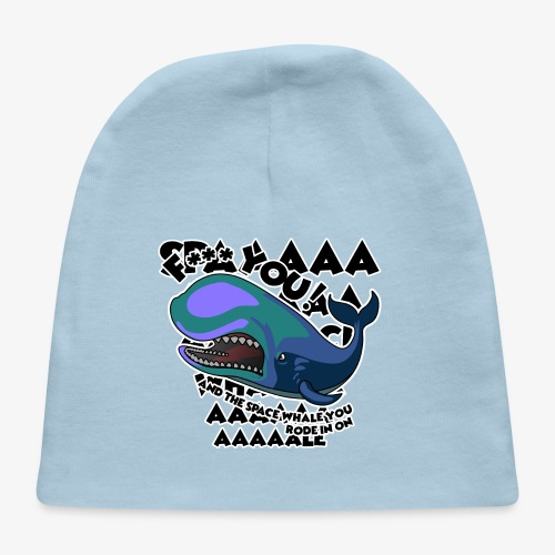 F*** YOU Space Whale - Baby Cap