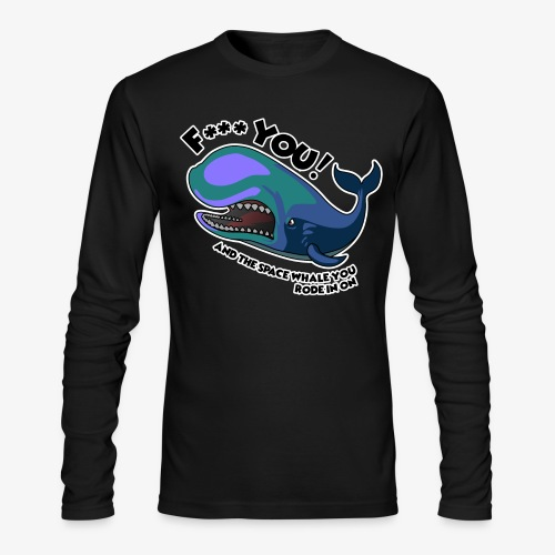 F*** YOU Space Whale - Men's Long Sleeve T-Shirt by Next Level