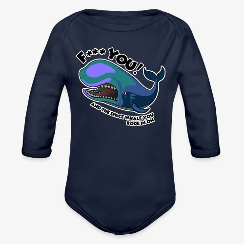 F*** YOU Space Whale - Organic Long Sleeve Baby Bodysuit