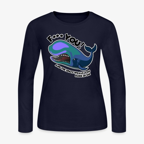 F*** YOU Space Whale - Women's Long Sleeve Jersey T-Shirt