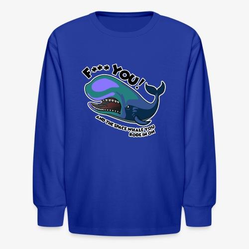 F*** YOU Space Whale - Kids' Long Sleeve T-Shirt