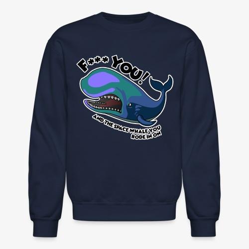 F*** YOU Space Whale - Crewneck Sweatshirt