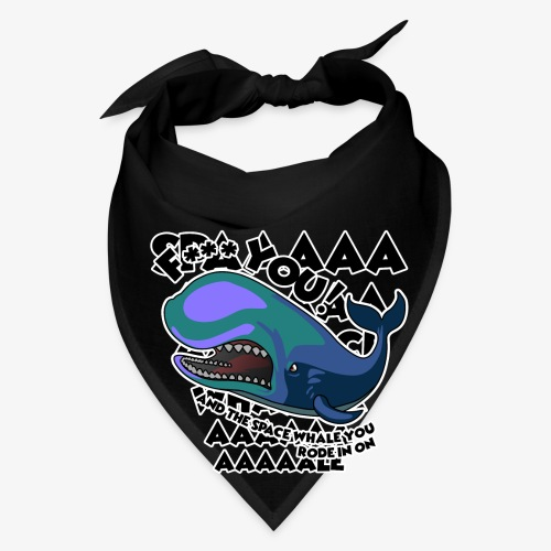 F*** YOU Space Whale - Bandana