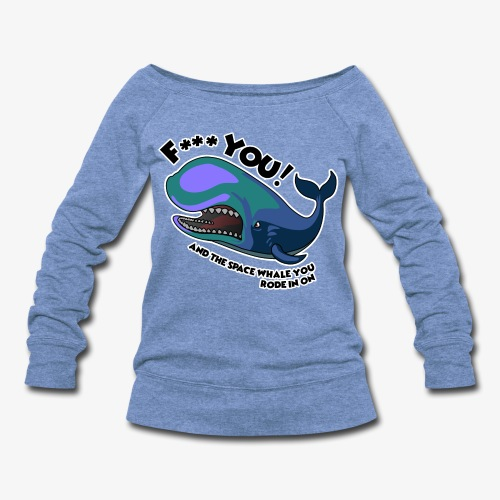 F*** YOU Space Whale - Women's Wideneck Sweatshirt