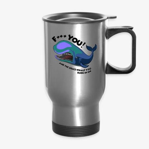 F*** YOU Space Whale - Travel Mug