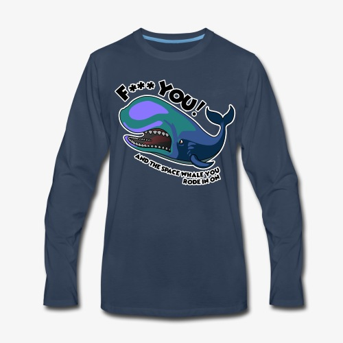F*** YOU Space Whale - Men's Premium Long Sleeve T-Shirt