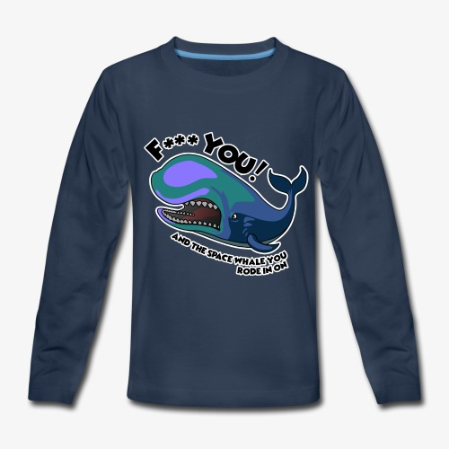 F*** YOU Space Whale - Kids' Premium Long Sleeve T-Shirt