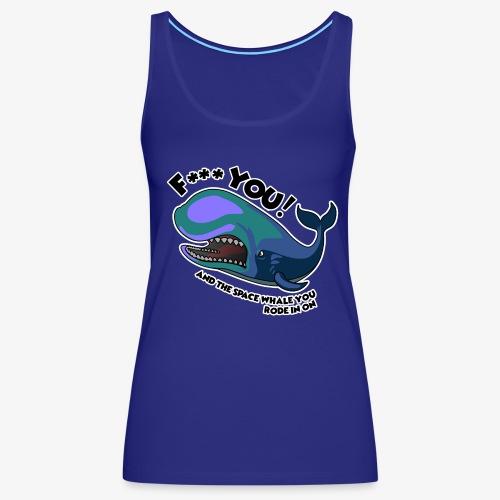 F*** YOU Space Whale - Women's Premium Tank Top