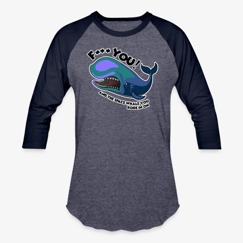 F*** YOU Space Whale - Baseball T-Shirt