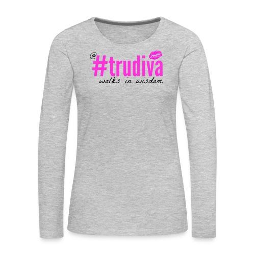 A TruDiva Walks in Wisdom Boxy Tee - Women's Premium Long Sleeve T-Shirt