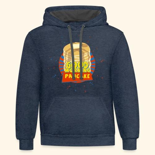 Goodmorning Pancake  - Contrast Hoodie