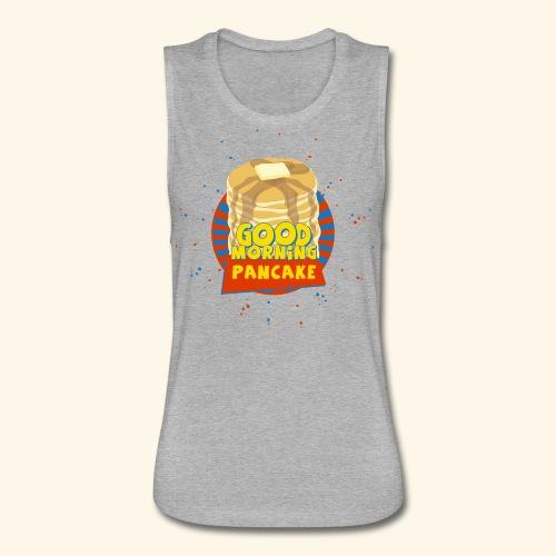 Goodmorning Pancake  - Women's Flowy Muscle Tank by Bella