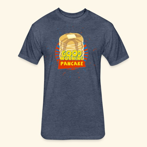 Goodmorning Pancake  - Fitted Cotton/Poly T-Shirt by Next Level