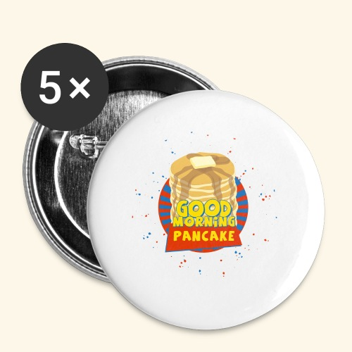 Goodmorning Pancake  - Buttons large 2.2'' (5-pack)