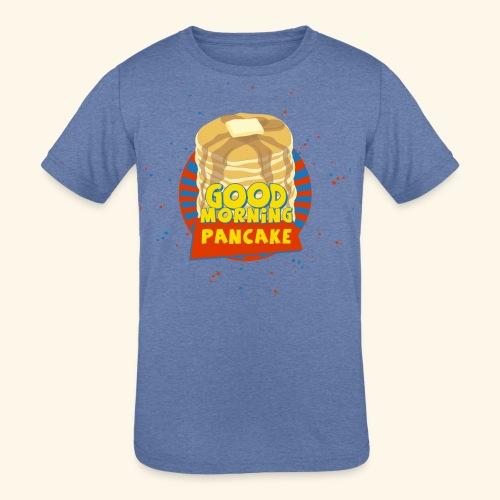 Goodmorning Pancake  - Kids' Tri-Blend T-Shirt