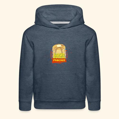 Goodmorning Pancake  - Kids' Premium Hoodie
