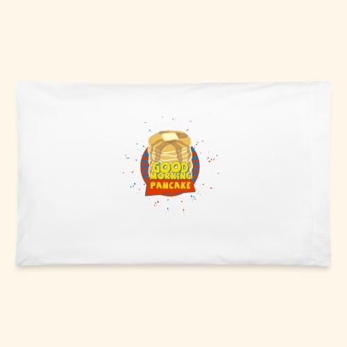 Goodmorning Pancake  - Pillowcase 32'' x 20''